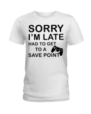 Sorry I'm late had to get to a poibnt Ladies T-Shirt thumbnail