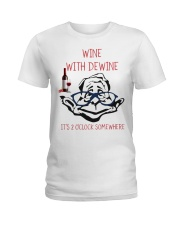 Wine with dewine Ladies T-Shirt thumbnail