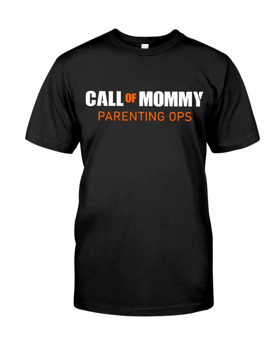 Call of Mommy parenting ops Classic T-Shirt