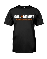Call of Mommy parenting ops Classic T-Shirt front