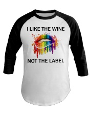 I Like the wine not the label Baseball Tee thumbnail