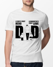 Dad A Son's first hero - a Daughter's first love Classic T-Shirt lifestyle-mens-crewneck-front-13