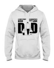 Dad A Son's first hero - a Daughter's first love Hooded Sweatshirt thumbnail