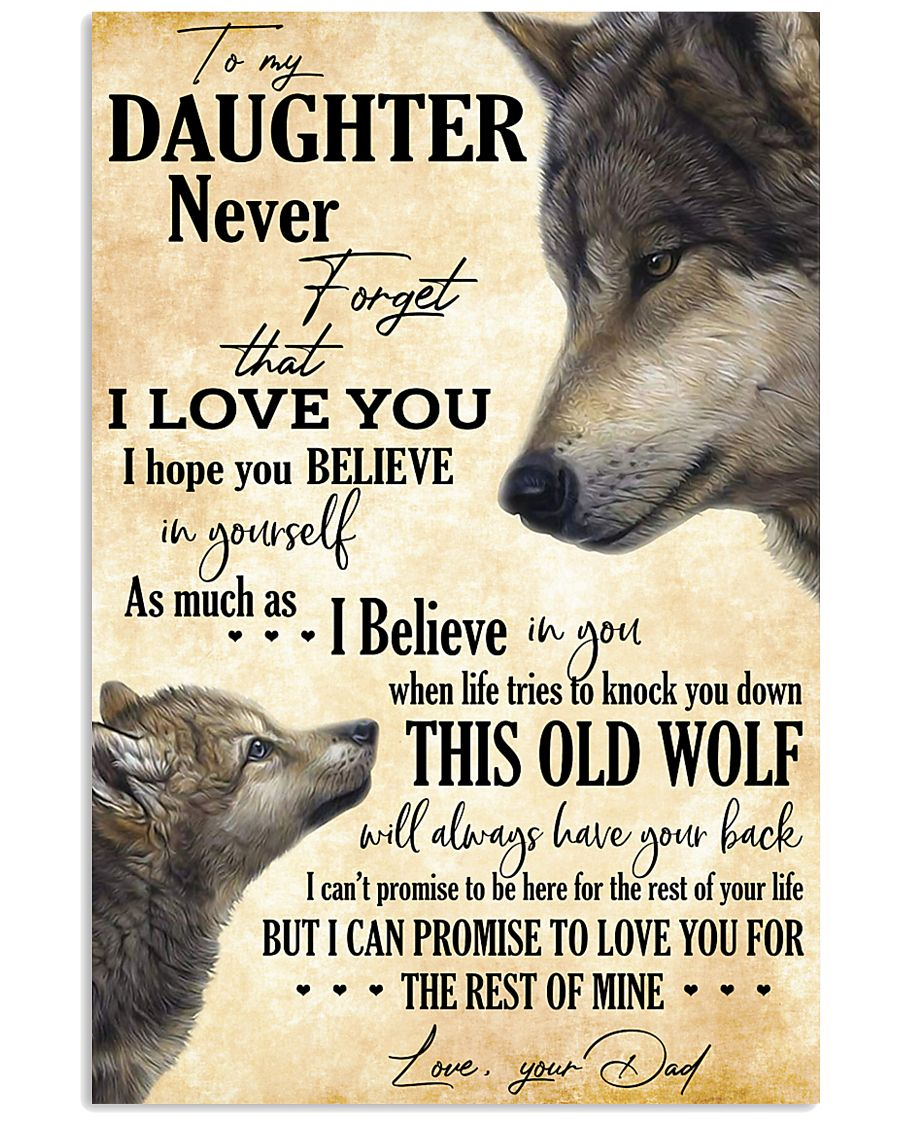 To my daughter - Never forget that I Love You 16x24 Poster