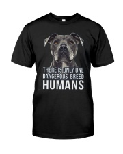 There is only one dangerous breed humans Classic T-Shirt front