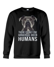 There is only one dangerous breed humans Crewneck Sweatshirt thumbnail