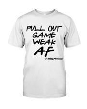 Pull out game weak af - Fatherhood Classic T-Shirt front