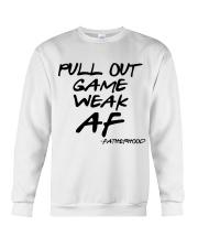 Pull out game weak af - Fatherhood Crewneck Sweatshirt thumbnail