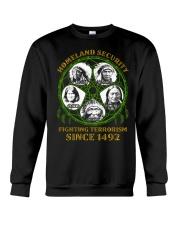 Homeland Security Fighting Terrorism Since 1492 Crewneck Sweatshirt thumbnail