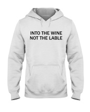 Into the wine not the lable Hooded Sweatshirt thumbnail