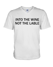 Into the wine not the lable V-Neck T-Shirt thumbnail