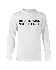 Into the wine not the lable Long Sleeve Tee thumbnail