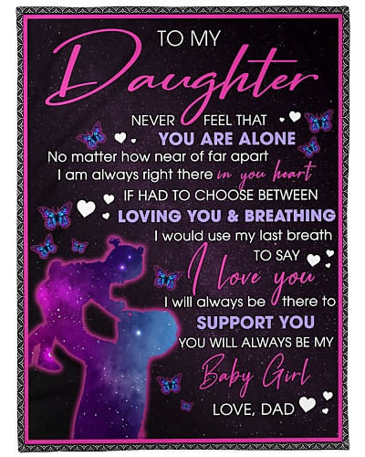To my Daughter Never Fell that you are alone