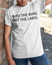 Into the wine not the label Classic T-Shirt apparel-classic-tshirt-lifestyle-27