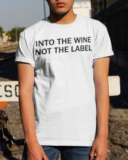 Into the wine not the label Classic T-Shirt apparel-classic-tshirt-lifestyle-29