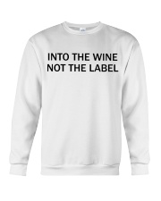 Into the wine not the label Crewneck Sweatshirt tile