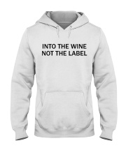 Into the wine not the label Hooded Sweatshirt tile
