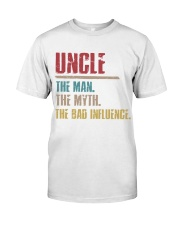 UncleThe man The Myth The Bad Influence 1 DAY LEFT Classic T-Shirt tile