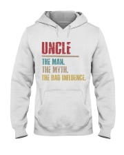 UncleThe man The Myth The Bad Influence 1 DAY LEFT Hooded Sweatshirt thumbnail