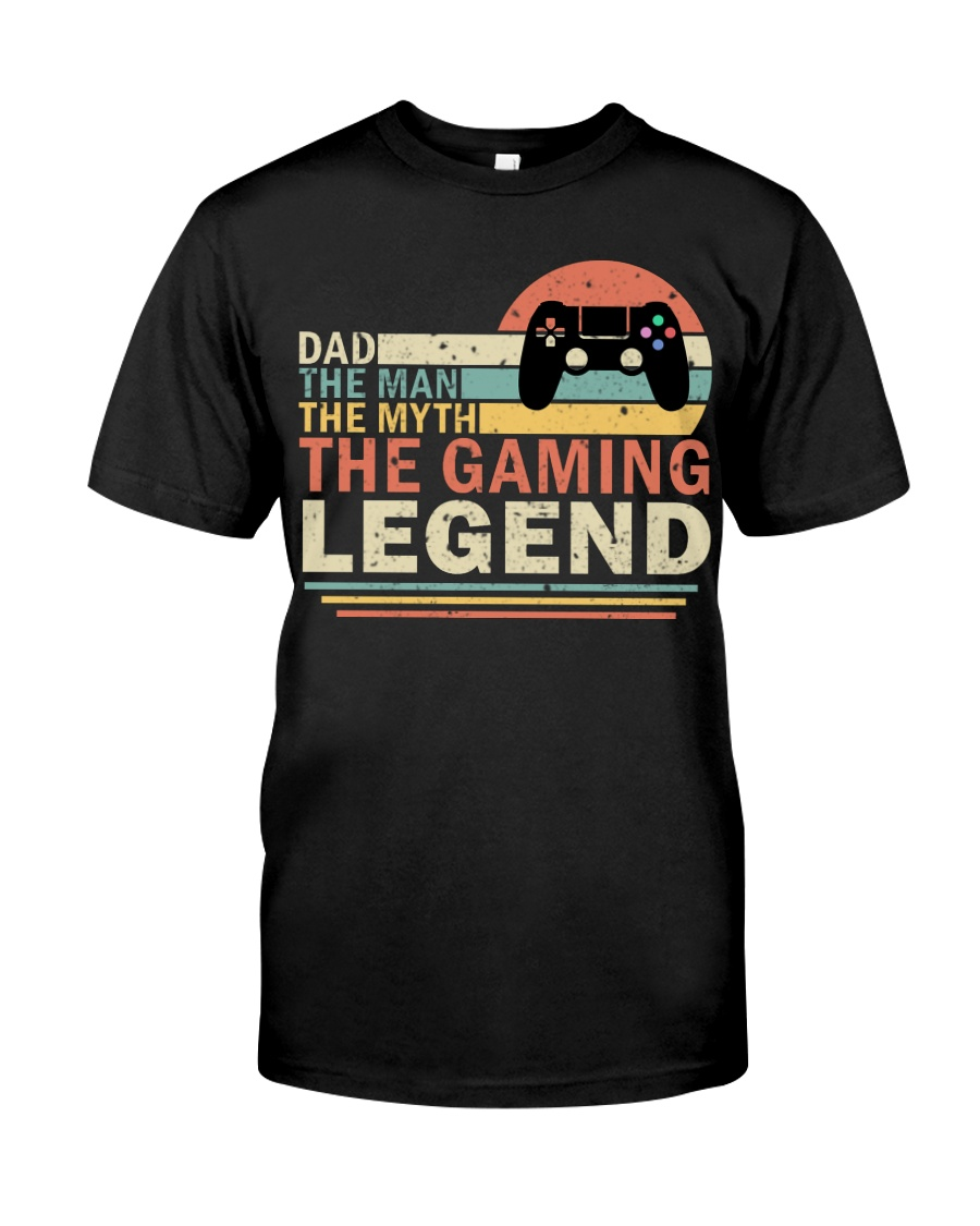 Dad The Man The Myth The Gaming The Legend Classic T-Shirt
