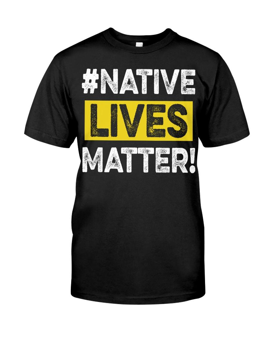 Native Lives Matter Classic T-Shirt