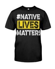 Native Lives Matter Classic T-Shirt front