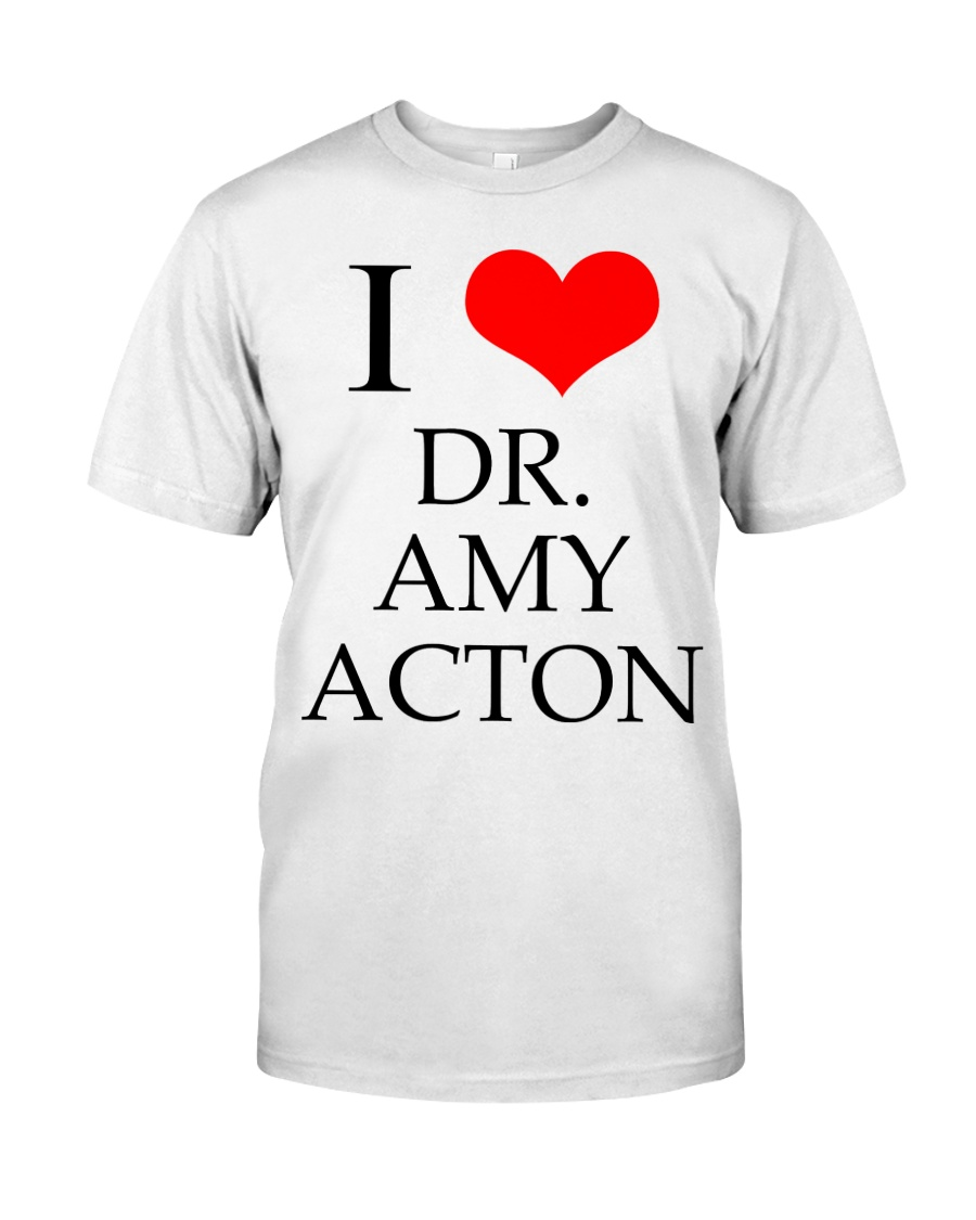 I Love Dr Amy ACton Classic T-Shirt