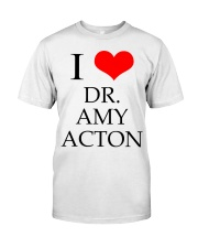 I Love Dr Amy ACton Classic T-Shirt front