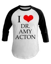 I Love Dr Amy ACton Baseball Tee thumbnail