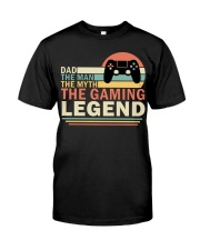 Dad The Man The Myth The Gaming The Legend Classic T-Shirt front