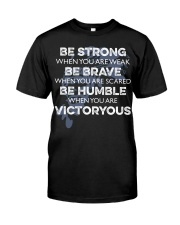 BE Strong Be rave Classic T-Shirt front