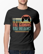 Dad The Man The Myth The Gaming The Bad Influence Classic T-Shirt lifestyle-mens-crewneck-front-13