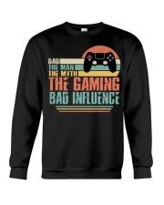 Dad The Man The Myth The Gaming The Bad Influence Crewneck Sweatshirt thumbnail