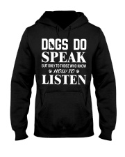 Dogs Do Speak but only to those who know tshirt  Hooded Sweatshirt thumbnail