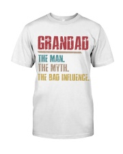 Grandad The Man The Myth The Bad Influence Classic T-Shirt tile