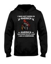 American Was born on my land - I am a CheroKee Hooded Sweatshirt thumbnail