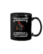 American Was born on my land - I am a CheroKee Mug thumbnail