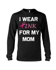 I WEAR PINK FOR MY MOM Long Sleeve Tee thumbnail