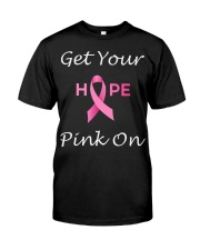 Get Your Pink On Classic T-Shirt front