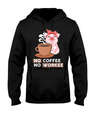 Pig No Coffee No Workee