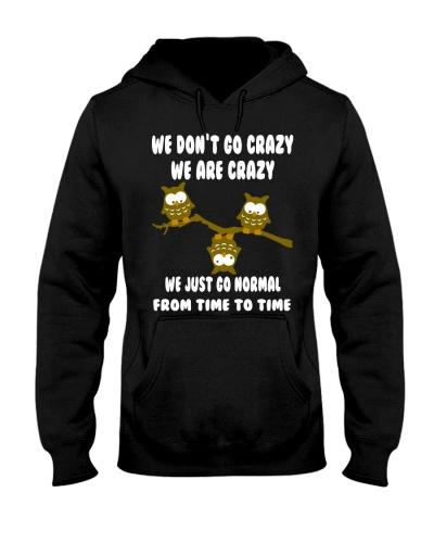 Owl We Don't Go Crazy We Are Crazy