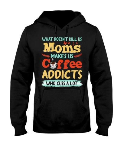 Coffee What Doesn't Kill Us Moms