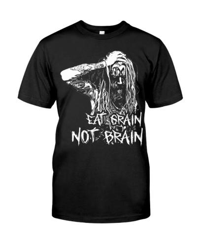 Vegan shirt eat grain not brain