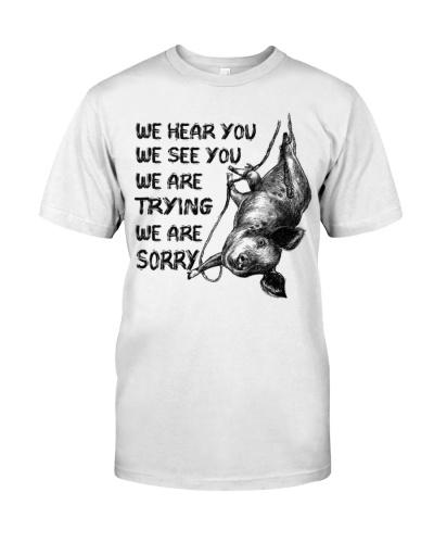 Vegan shirt we hear you we see you