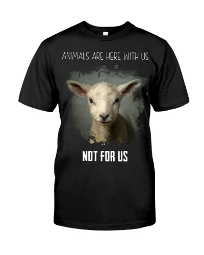 Vegan shirt animals are here with us not for us