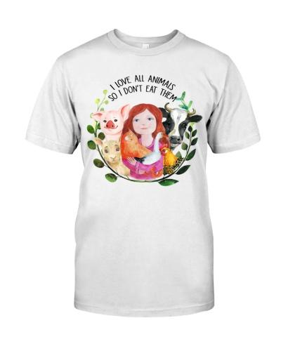 Vegan shirt i love all animals so i dont eat them