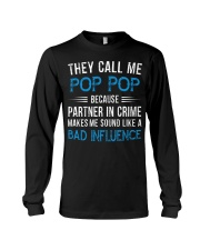 They Call Me Pop Pop Partner In Crime Bad Influenc Long Sleeve Tee thumbnail
