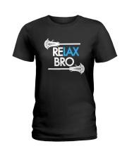 RELAX Bro Lacrosse Shirt Funny LaX Team Lacrosse Ladies T-Shirt thumbnail