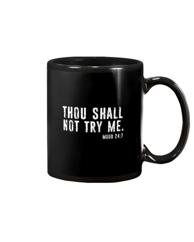 Thou Shall Not Try Me Mood 24:7 Bible quote