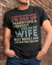 I Never Dreamed id End Up Marrying a Perfect Wife Classic T-Shirt apparel-classic-tshirt-lifestyle-26